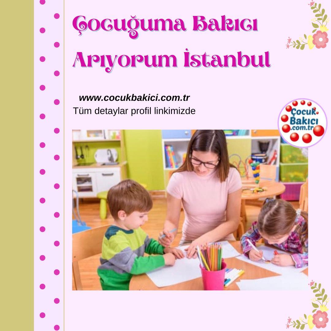 Çocuğuma Bakıcı Arıyorum İstanbul